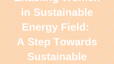 Enabling Women in Sustainable Energy Field: A Step Towards Sustainable Communities