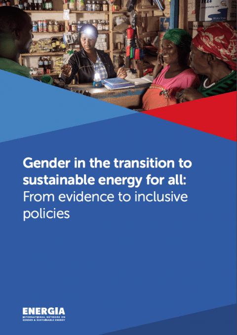 ENERGIA Releases New Report: Gender in the Transition to Energy For All