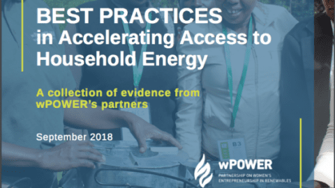 Best Practices in Accelerating Access to Clean Household Energy: A Collection of Evidence from wPOWER Partners